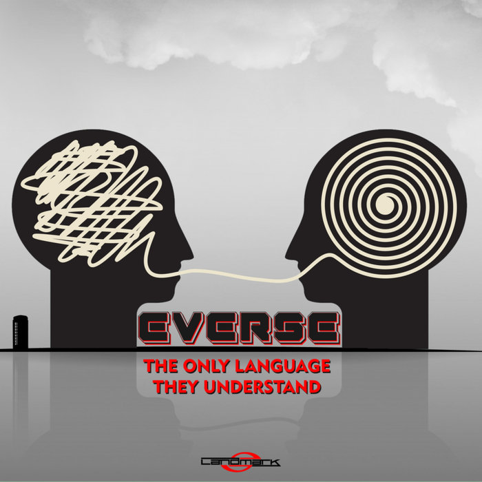 EVERSE - The Only Language They Understand