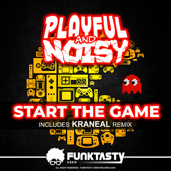 PLAYFUL & NOISY - Start The Game