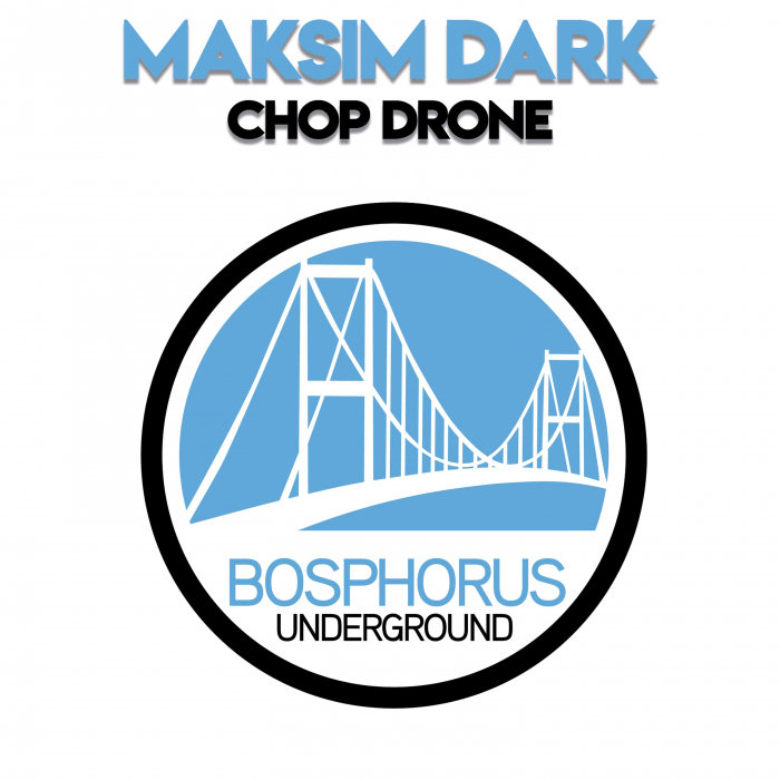 MAKSIM DARK - Chop Drone