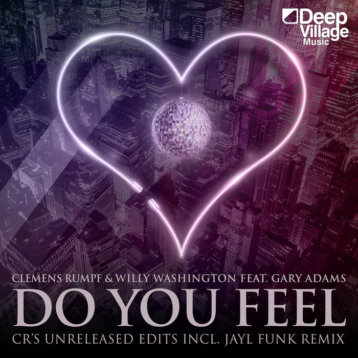 CLEMENS RUMPF & WILLY WASHINGTON feat GARY ADAMS - Do You Feel