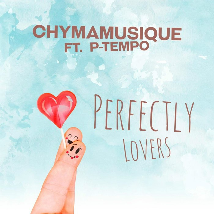 CHYMAMUSIQUE feat P TEMPO - Perfectly Lovers