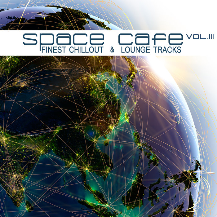 VARIOUS - Space Cafe Vol III (Finest Chillout & Lounge Tracks)