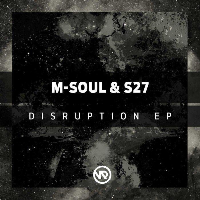 M-SOUL & S27 - Disruption EP