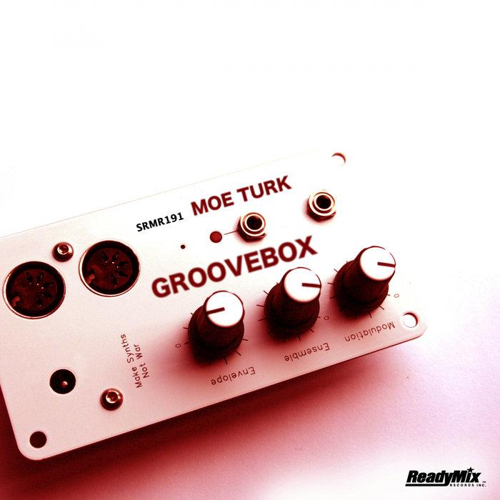 MOE TURK - Groovebox