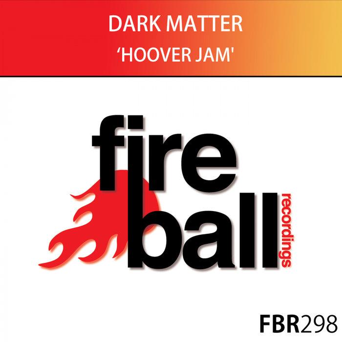 DARK MATTER - Hoover Jam