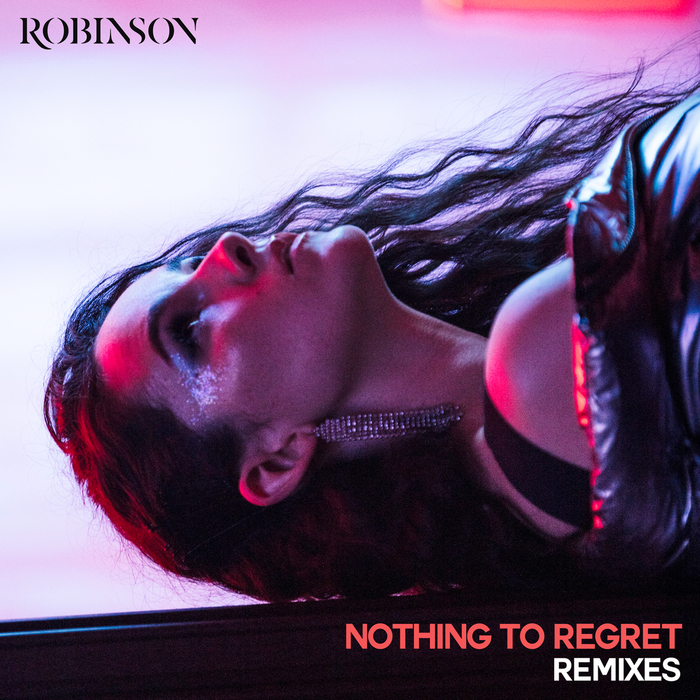 ROBINSON - Nothing To Regret (Remixes)