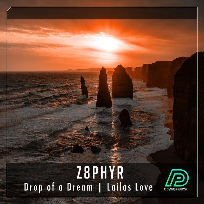 Z8PHYR - Drop Of A Dream