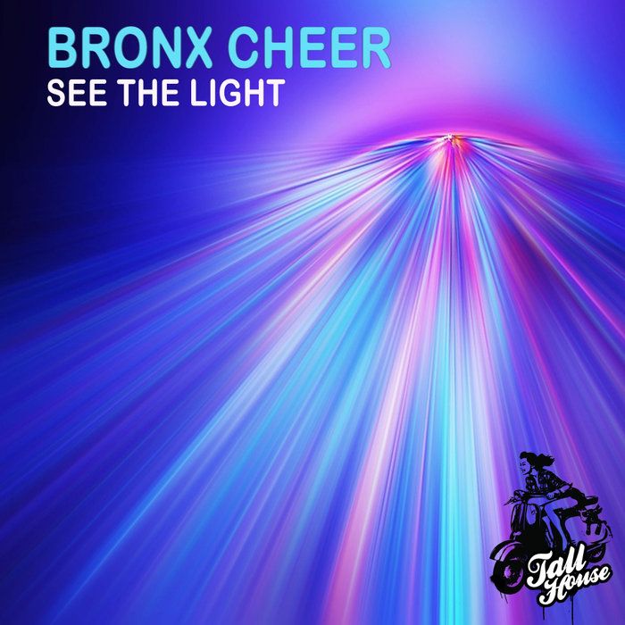 BRONX CHEER - See The Light