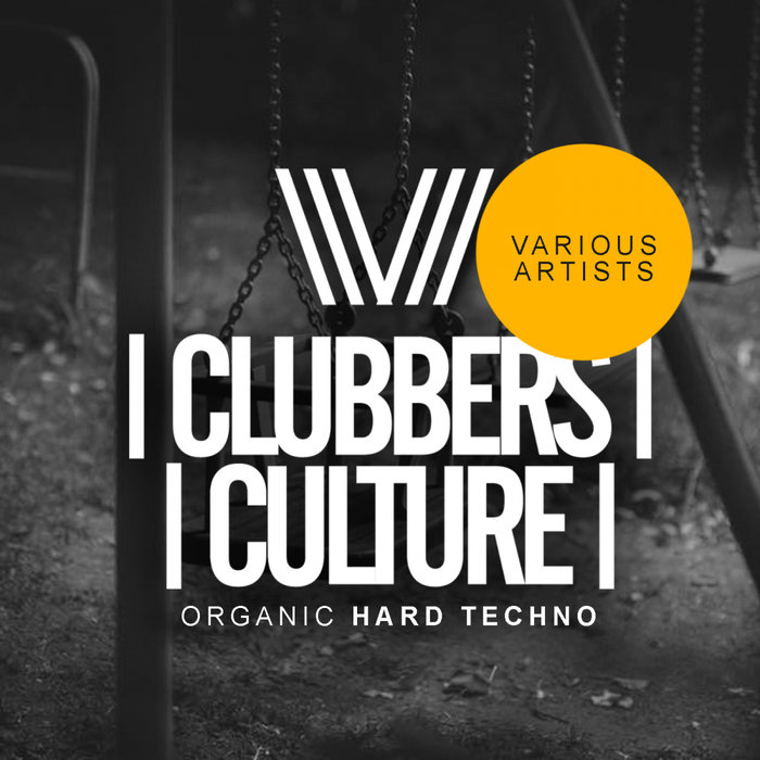 VARIOUS - Clubbers Culture: Organic Hard Techno