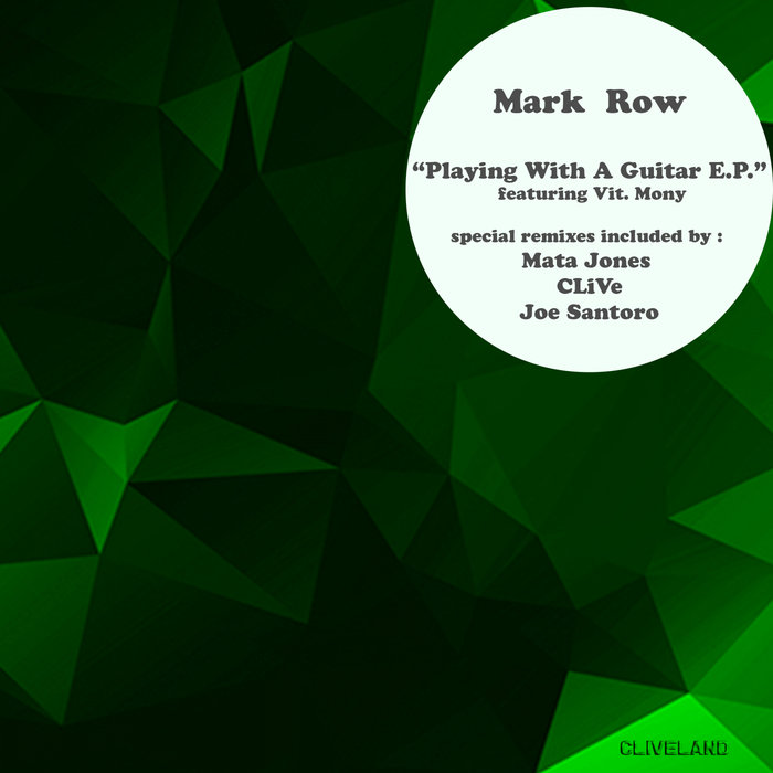 MARK ROW - Playing With A Guitar EP