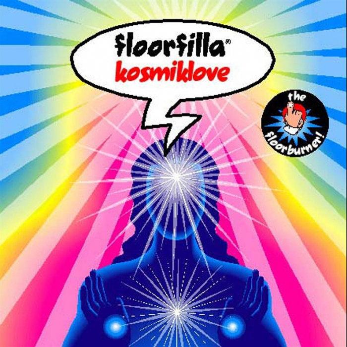 FLOORFILLA - Kosmiklove