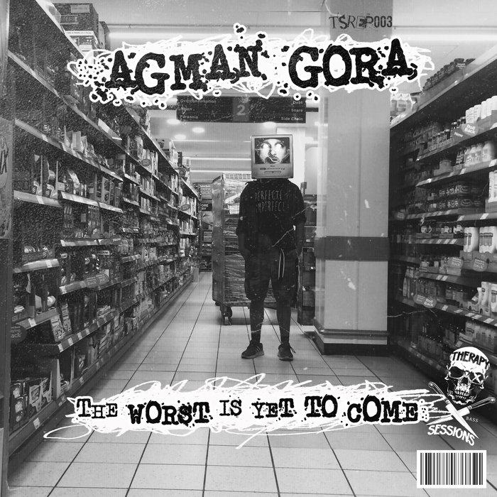 AGMAN GORA - The Worst Is Yet To Come
