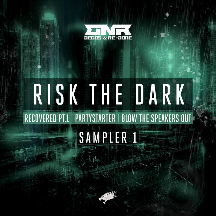 DEGOS & RE-DONE - Risk The Dark Sampler 1