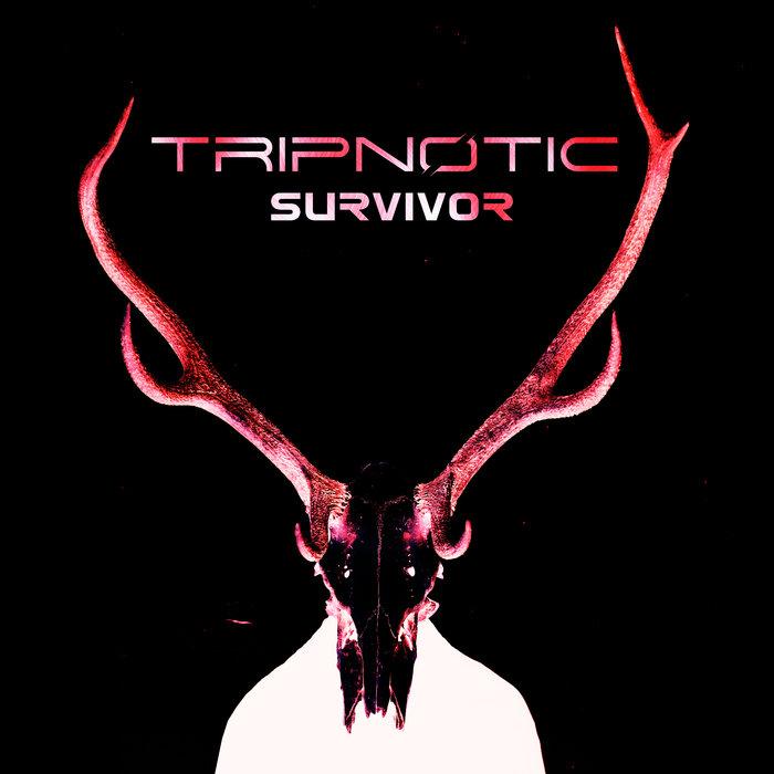 TRIPNOTIC - Survivor