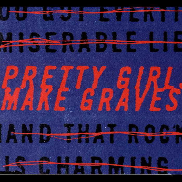 PRETTY GIRLS MAKE GRAVES - Pretty Girls Make Graves