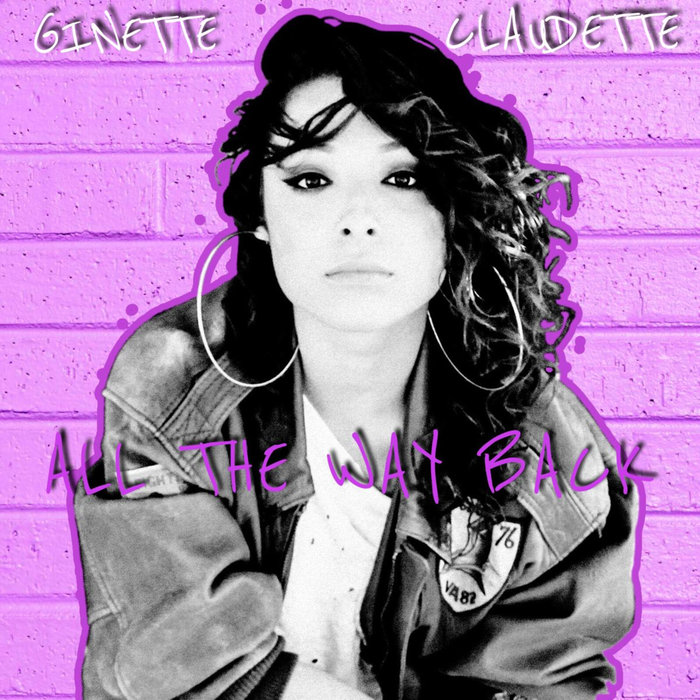GINETTE CLAUDETTE - All The Way Back