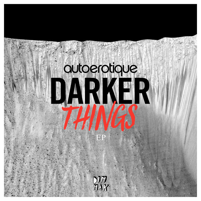 AUTOEROTIQUE - Darker Things