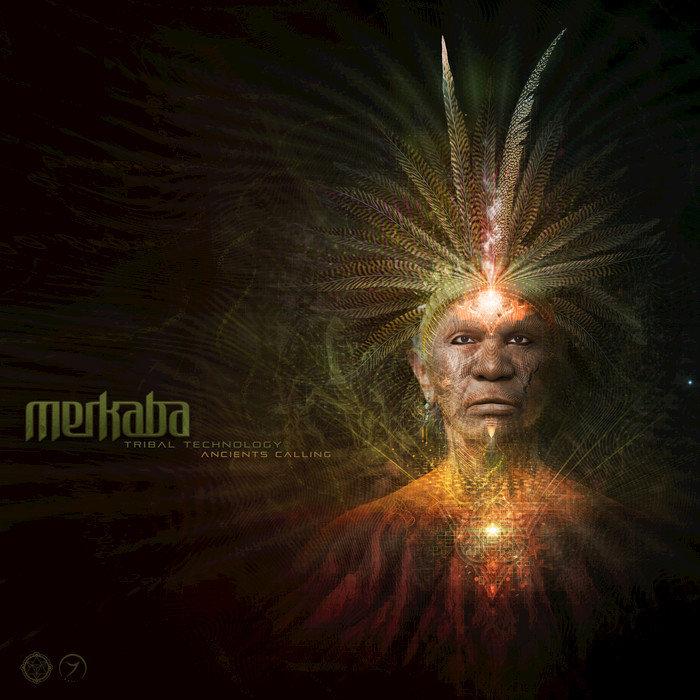 MERKABA - Tribal Technology Part 1/Ancients Calling