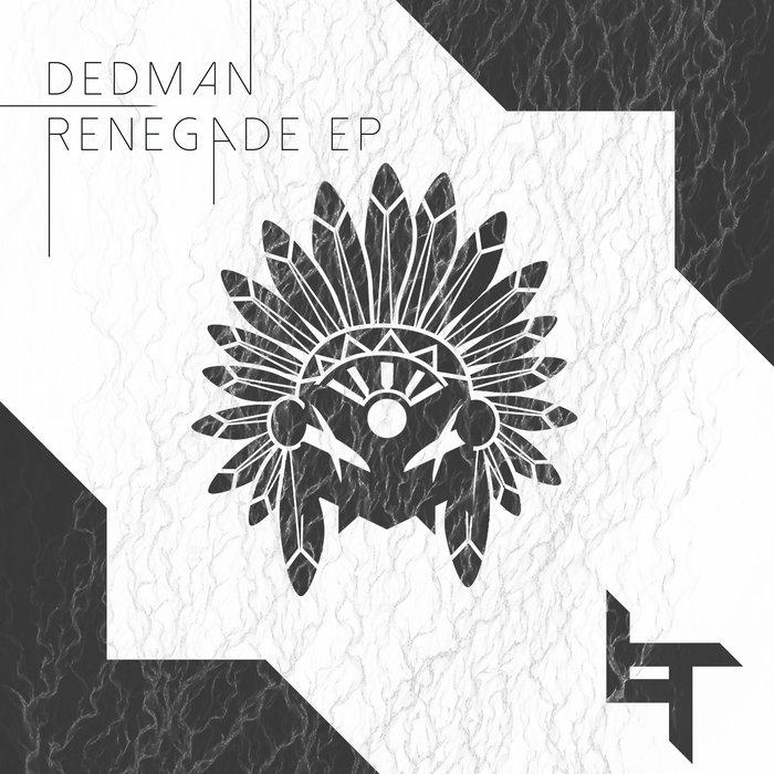 DEDMAN - Renegade EP