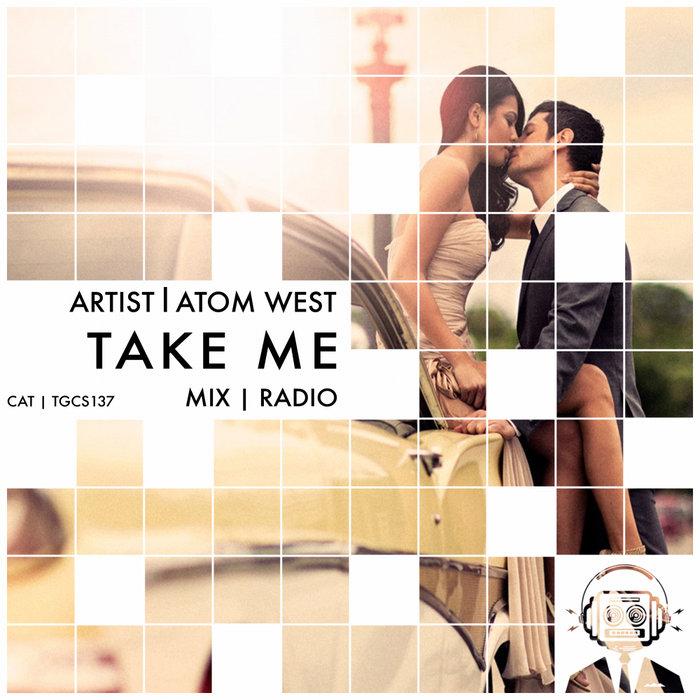 ATOM WEST - Take Me