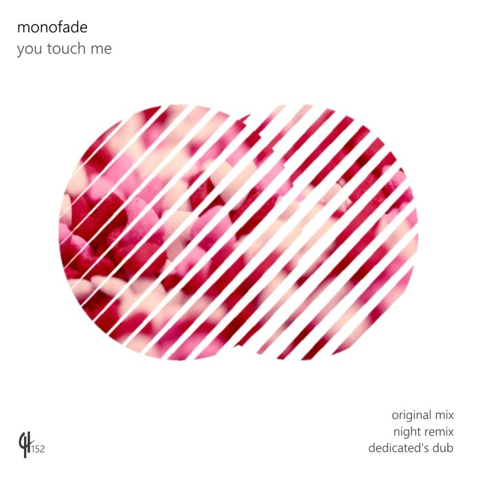 MONOFADE - You Touch Me