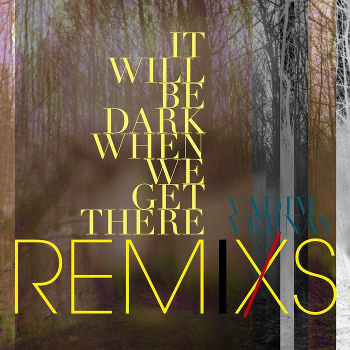 VADIM VERNAY - It Will Be Dark (Remixs)