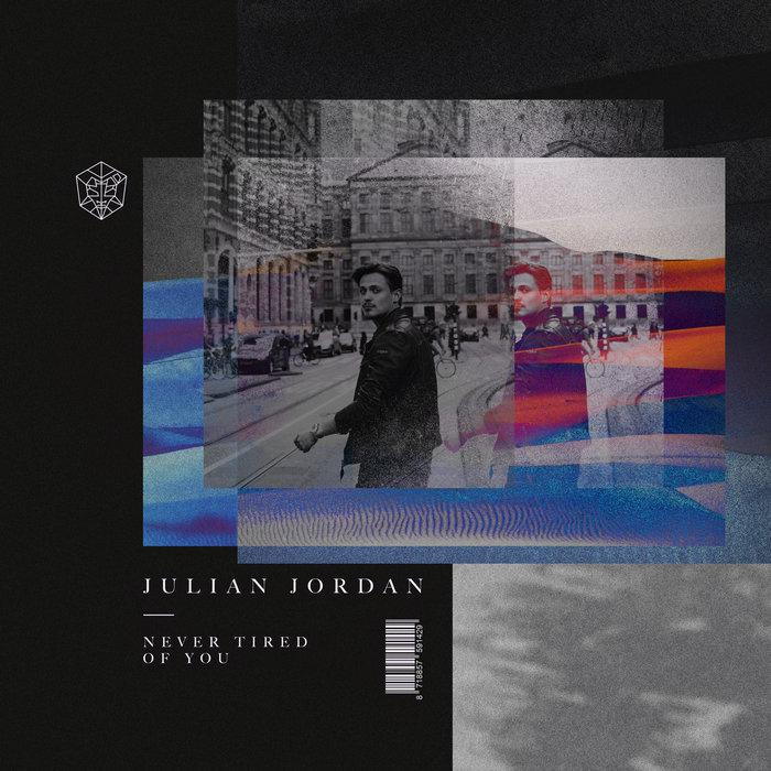 JULIAN JORDAN - Never Tired Of You