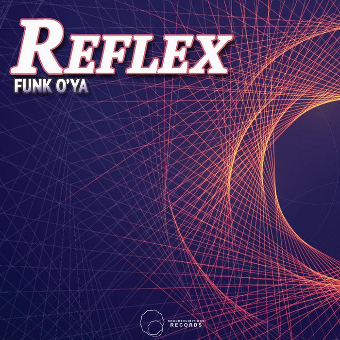 FUNK O'YA - Reflex