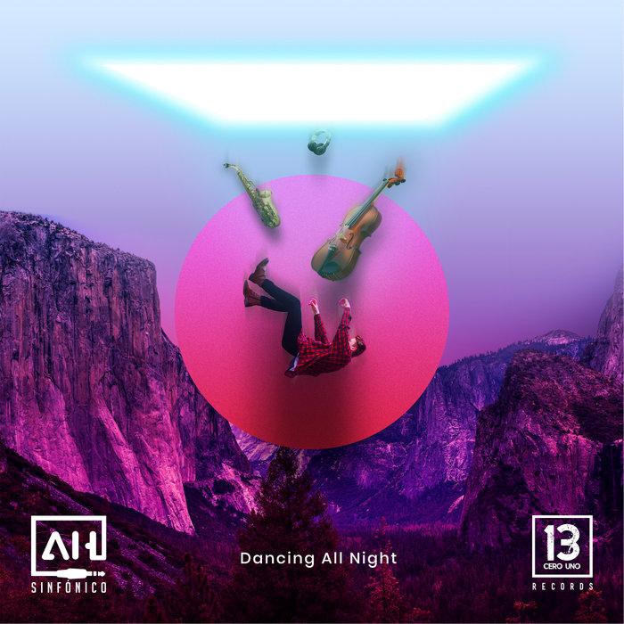 AH SINFONICO - Dancing All Night