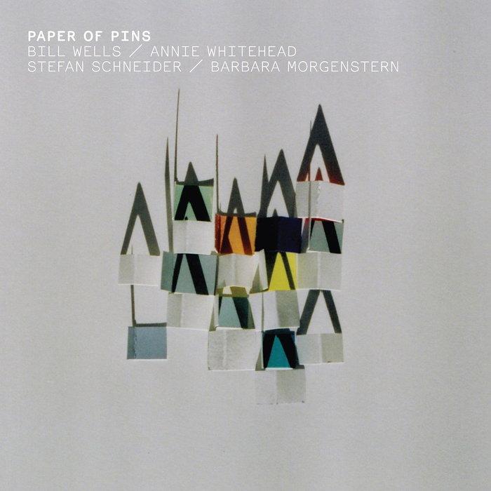 BILL WELLS/ANNIE WHITEHEAD/STEFAN SCHNEIDER/BARBARA MORGENSTERN - Paper Of Pins