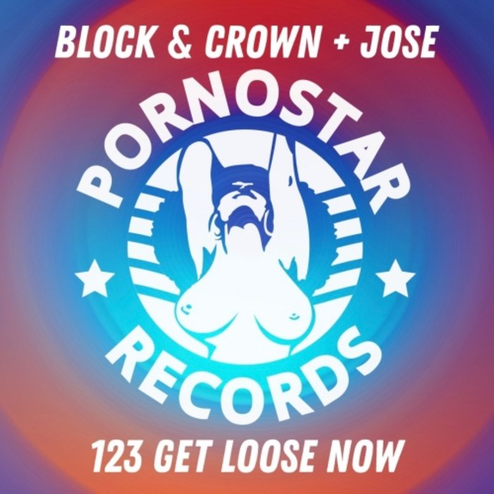 BLOCK/CROWN/JOSE - 123 Get Loose Now