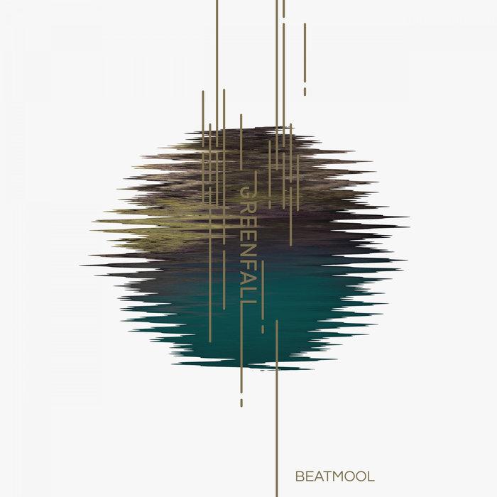 BEATMOOL - Greenfall