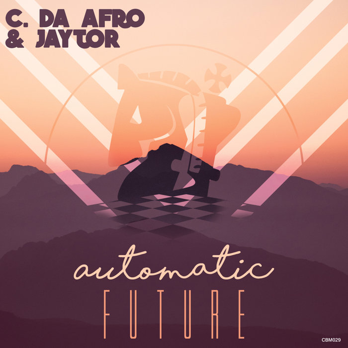 C DA AFRO & JAYTOR - Automatic Future