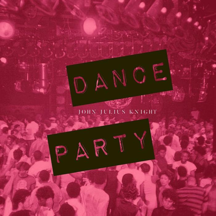 JOHN JULIUS KNIGHT - Dance Party