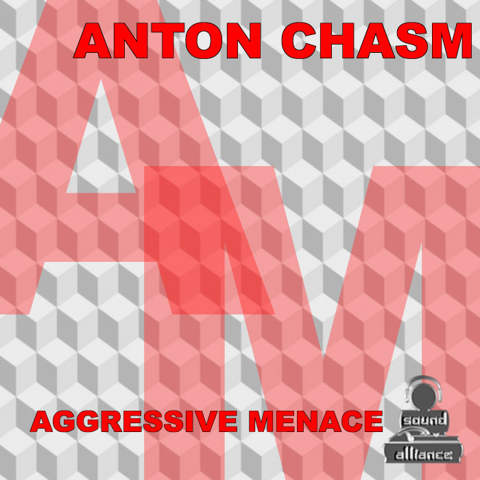 ANTON CHASM - Aggressive Menace