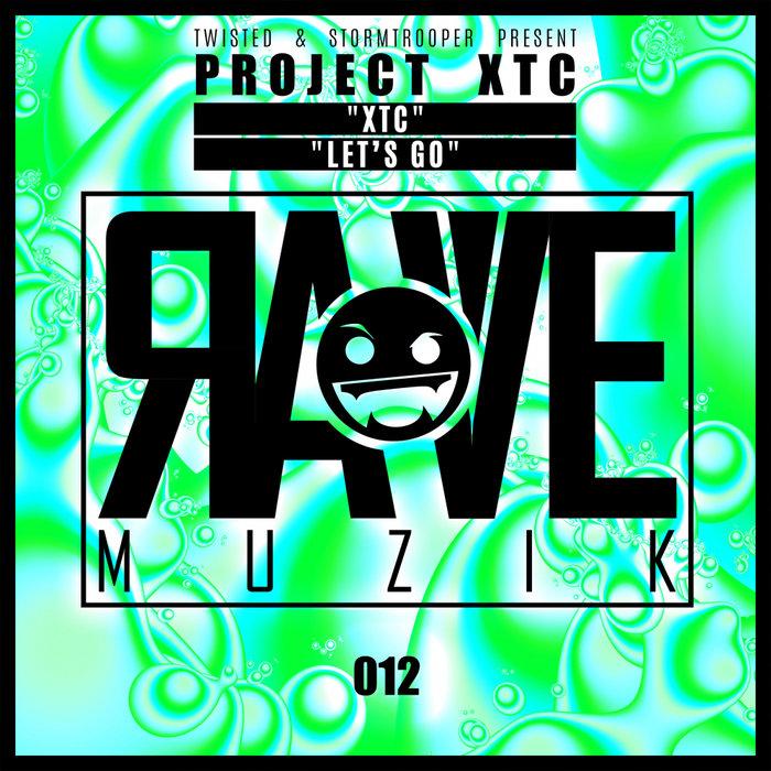 PROJECT XTC - Rave Muzik 012