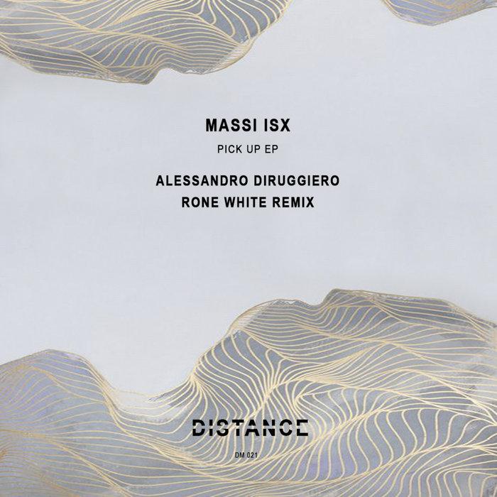 MASSI ISX - Pick Up EP