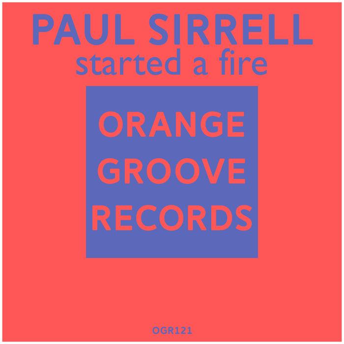 PAUL SIRRELL - Started A Fire