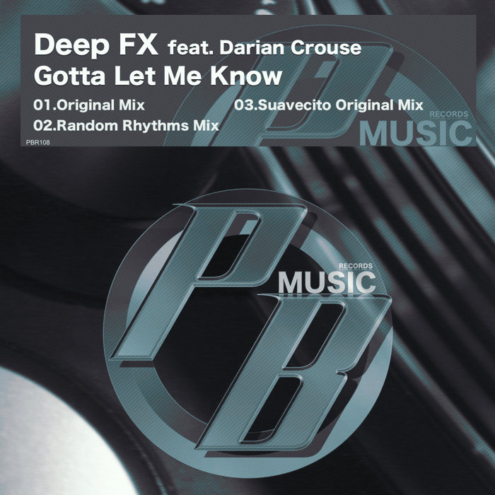 DEEP FX feat DARIAN CROUSE - Gotta Let Me Know