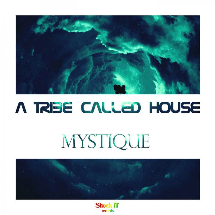 A TRIBE CALLED HOUSE - Mystique
