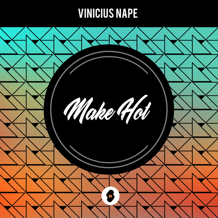 VINICIUS NAPE - Make Hot