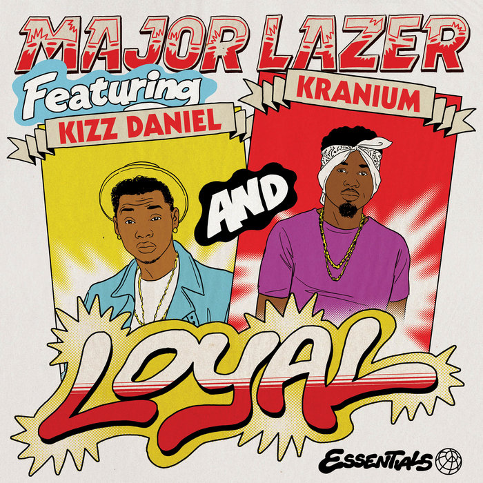 MAJOR LAZER/KIZZ DANIEL/KRANIUM - Loyal