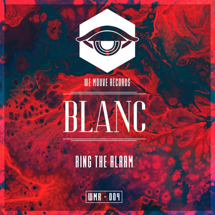 BLANC - Ring The Alarm