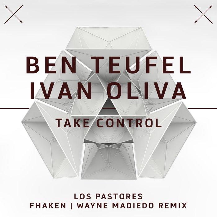 BEN TEUFEL/IVAN OLIVA - Take Control