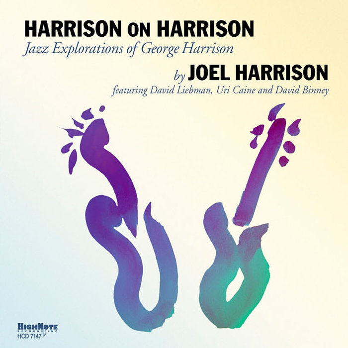 JOEL HARRISON feat URI CAINE - Harrison On Harrison (Jazz Explorations Of George Harrison)