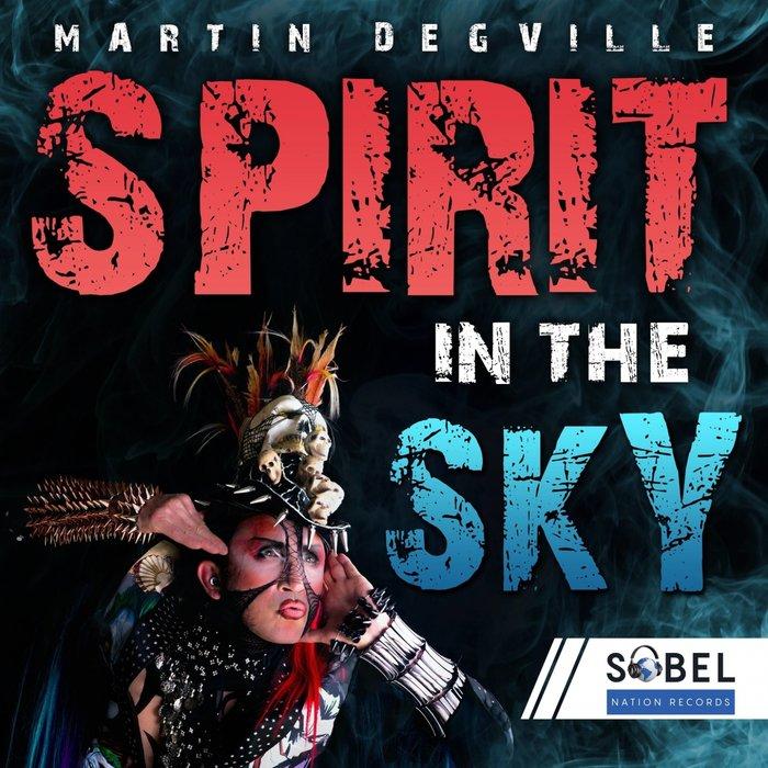 MARTIN DEGVILLE - Spirit In The Sky