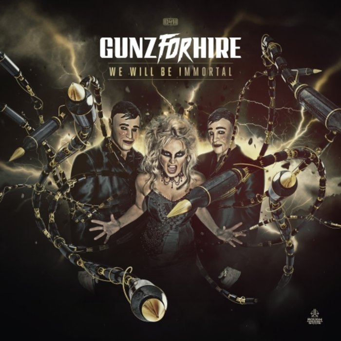 GUNZ FOR HIRE - We Will Be Immortal