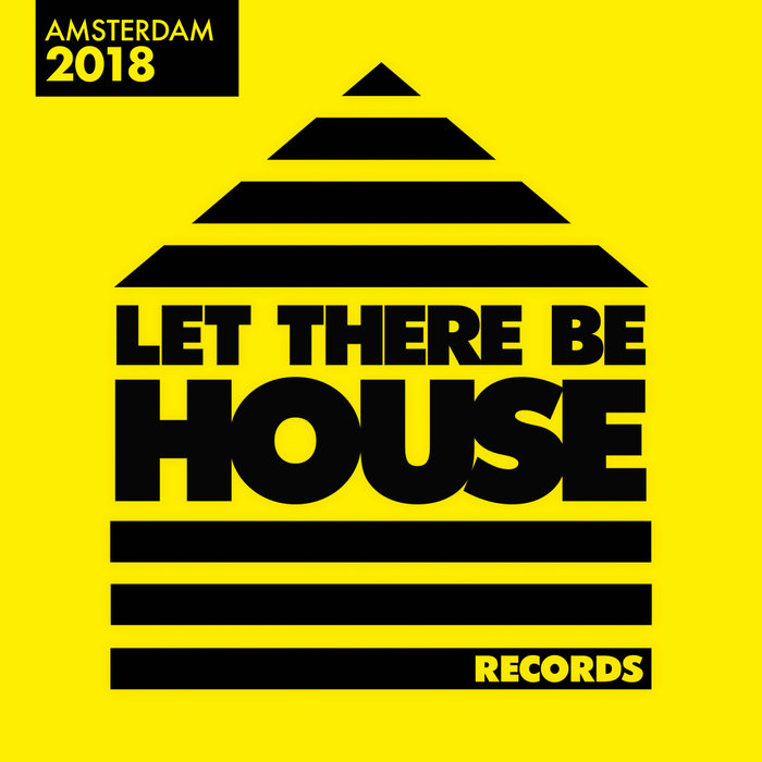 VARIOUS - Let There Be House Amsterdam 2018