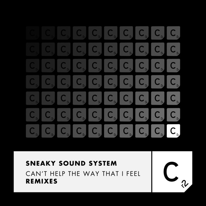 SNEAKY SOUND SYSTEM - Can't Help The Way That I Feel