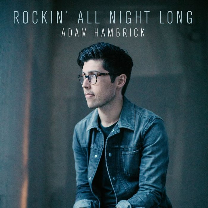 ADAM HAMBRICK - Rockin' All Night Long
